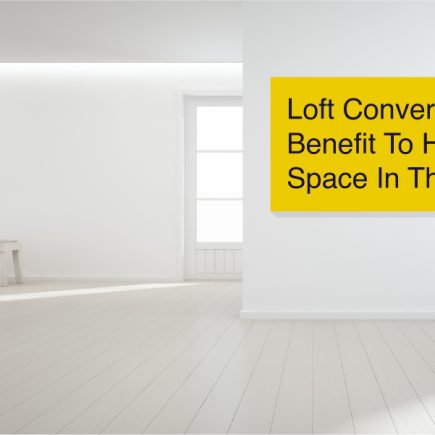 Loft conversion Benefit to have space in the house